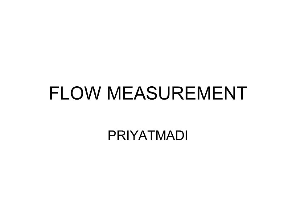 FLOW MEASUREMENT PRIYATMADI