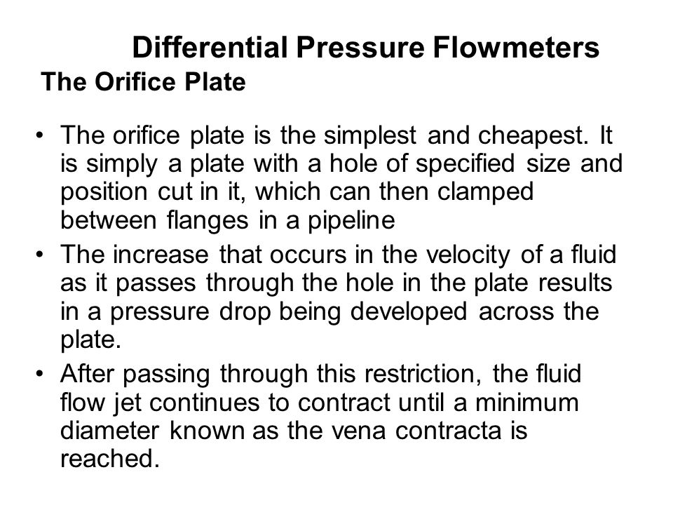 Differential Pressure Flowmeters The Orifice Plate