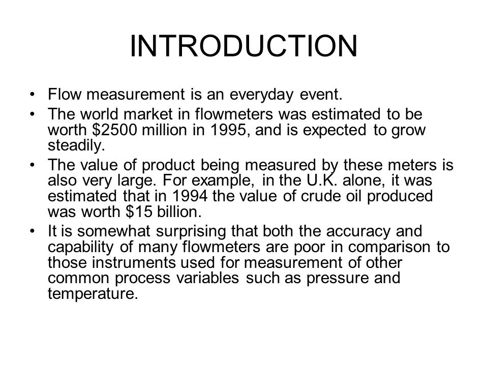 INTRODUCTION Flow measurement is an everyday event.