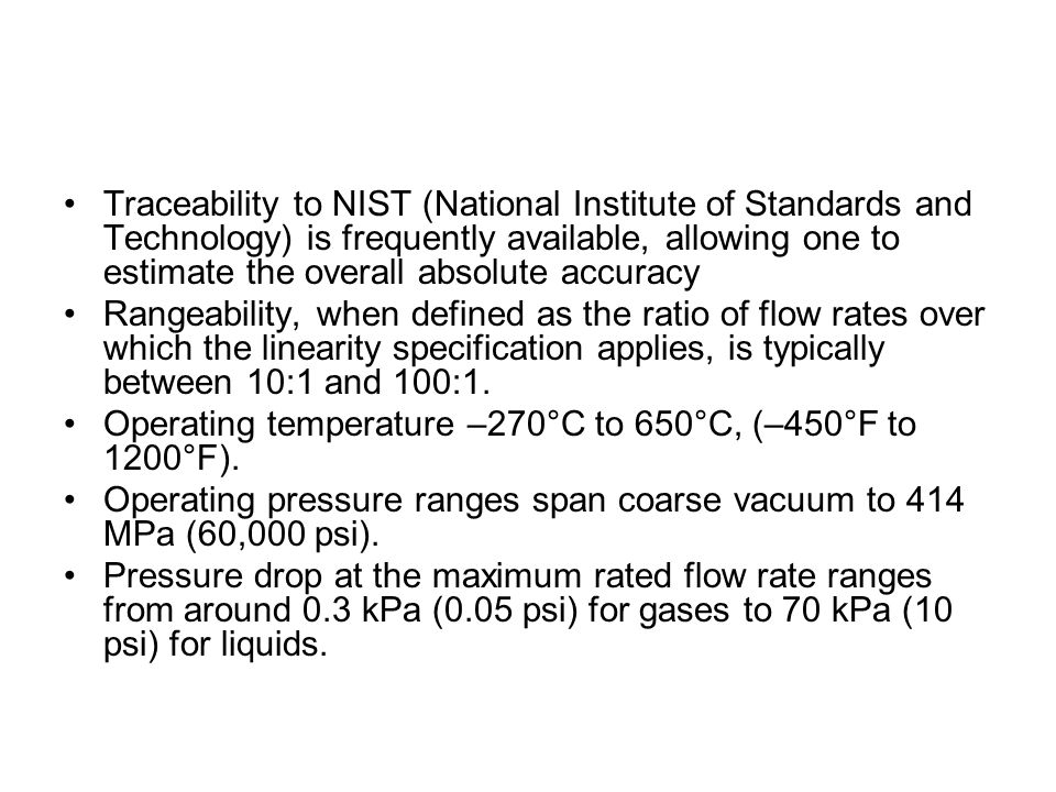 Traceability to NIST (National Institute of Standards and Technology) is frequently available, allowing one to estimate the overall absolute accuracy