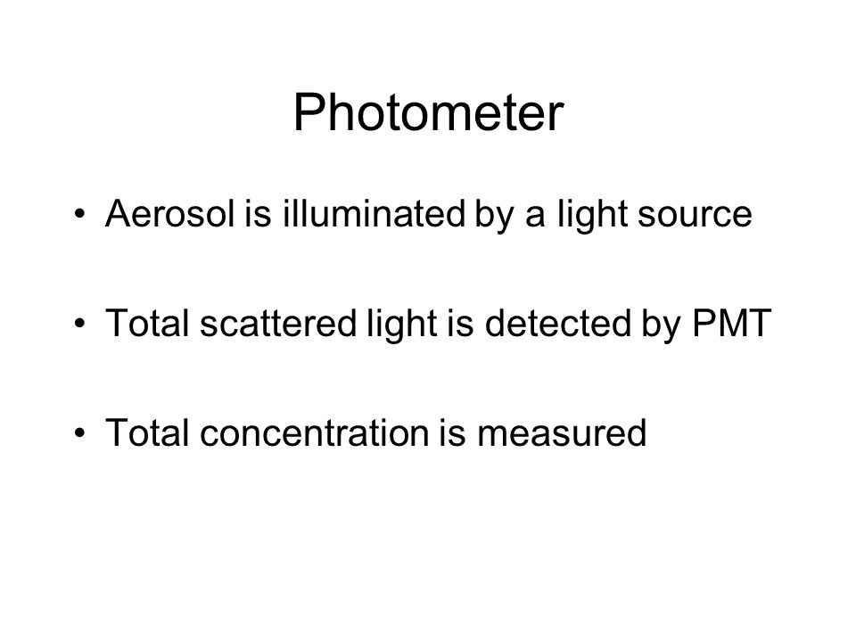Photometer Aerosol is illuminated by a light source