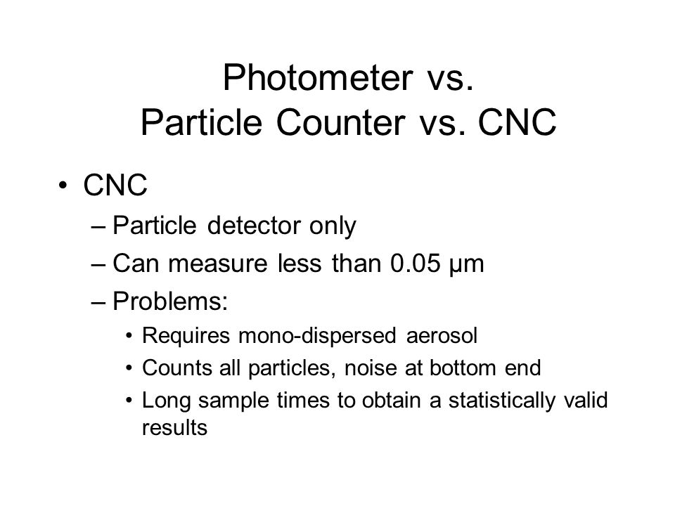 Photometer vs. Particle Counter vs. CNC