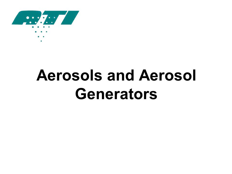 Aerosols and Aerosol Generators