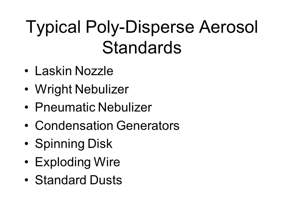 Typical Poly-Disperse Aerosol Standards