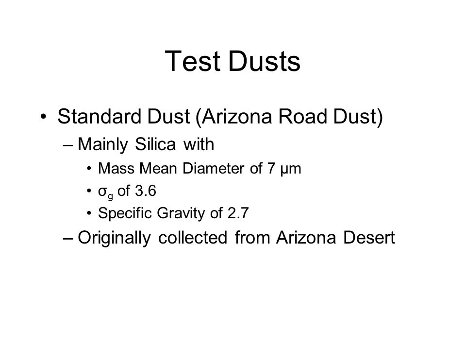 Test Dusts Standard Dust (Arizona Road Dust) Mainly Silica with