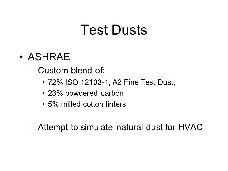 Test Dusts ASHRAE Custom blend of: