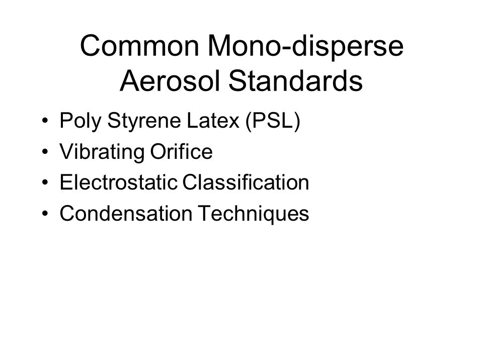 Common Mono-disperse Aerosol Standards