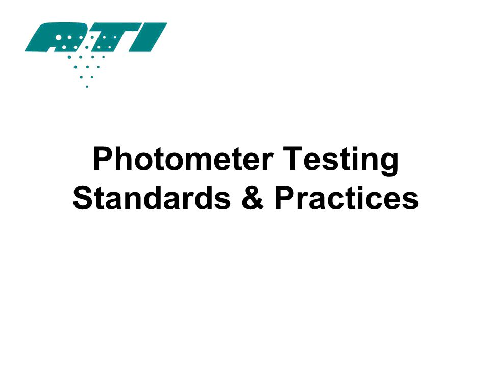 Photometer Testing Standards & Practices