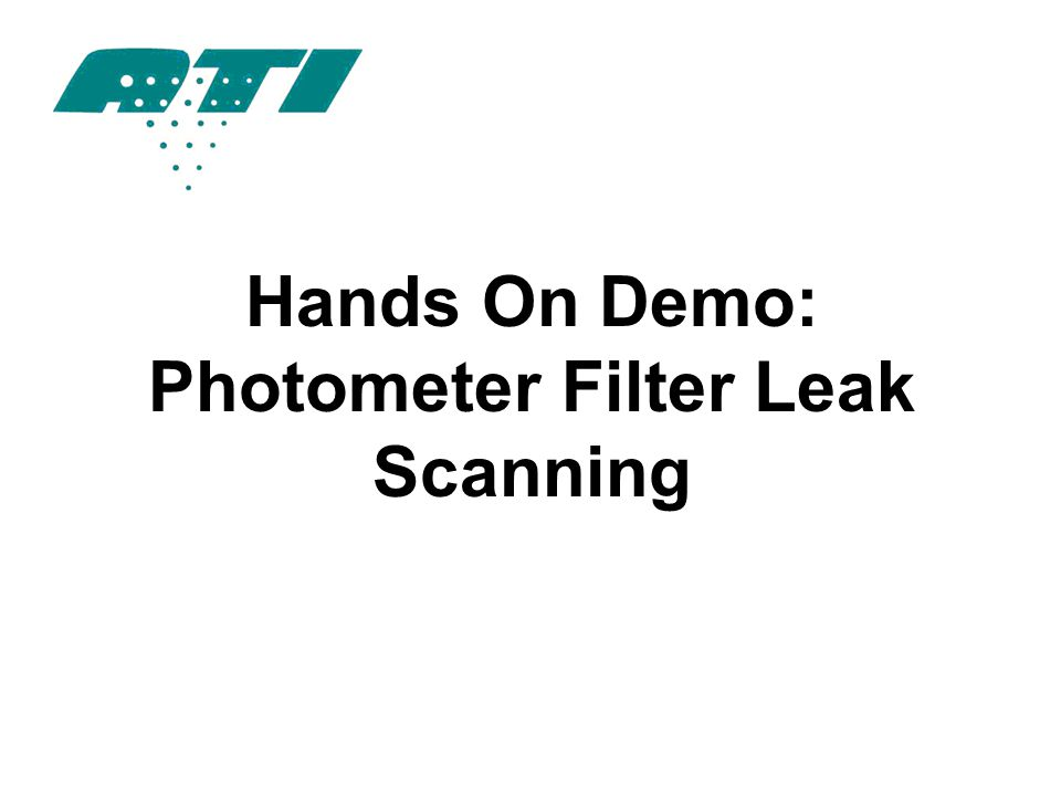 Hands On Demo: Photometer Filter Leak Scanning