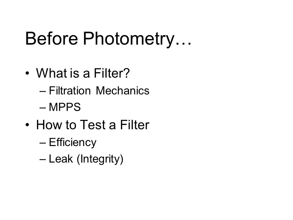 Before Photometry… What is a Filter How to Test a Filter