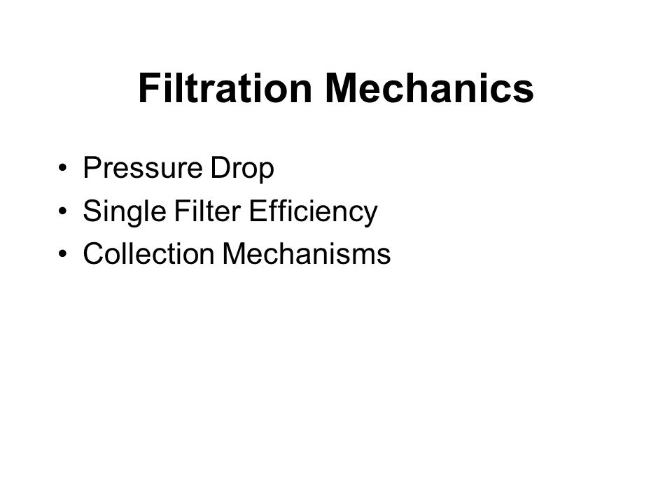 Filtration Mechanics Pressure Drop Single Filter Efficiency