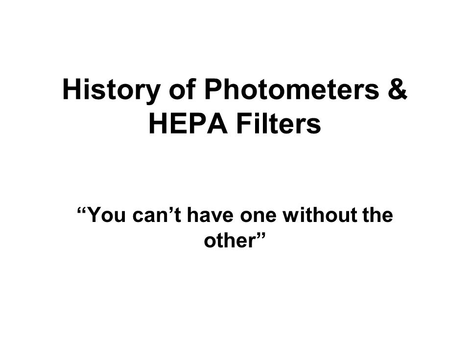 History of Photometers & HEPA Filters