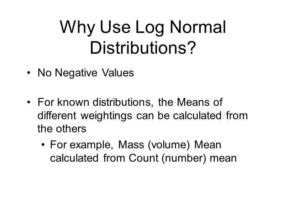 Why Use Log Normal Distributions