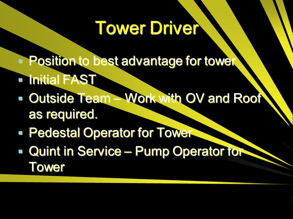 Tower Driver Position to best advantage for tower Initial FAST