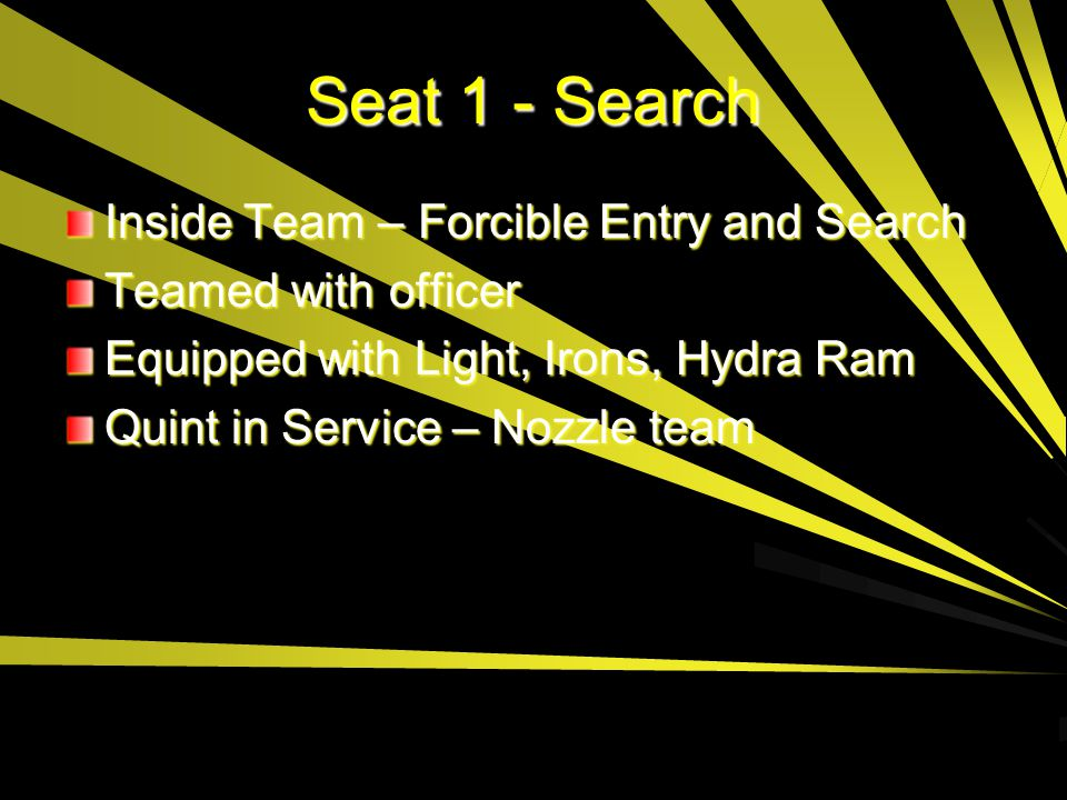 Seat 1 - Search Inside Team – Forcible Entry and Search