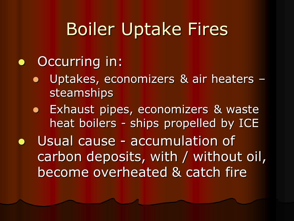 Boiler Uptake Fires Occurring in: