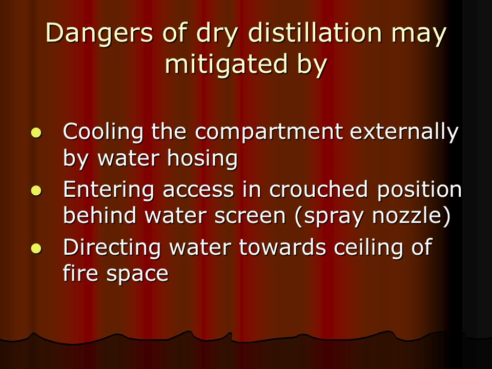 Dangers of dry distillation may mitigated by