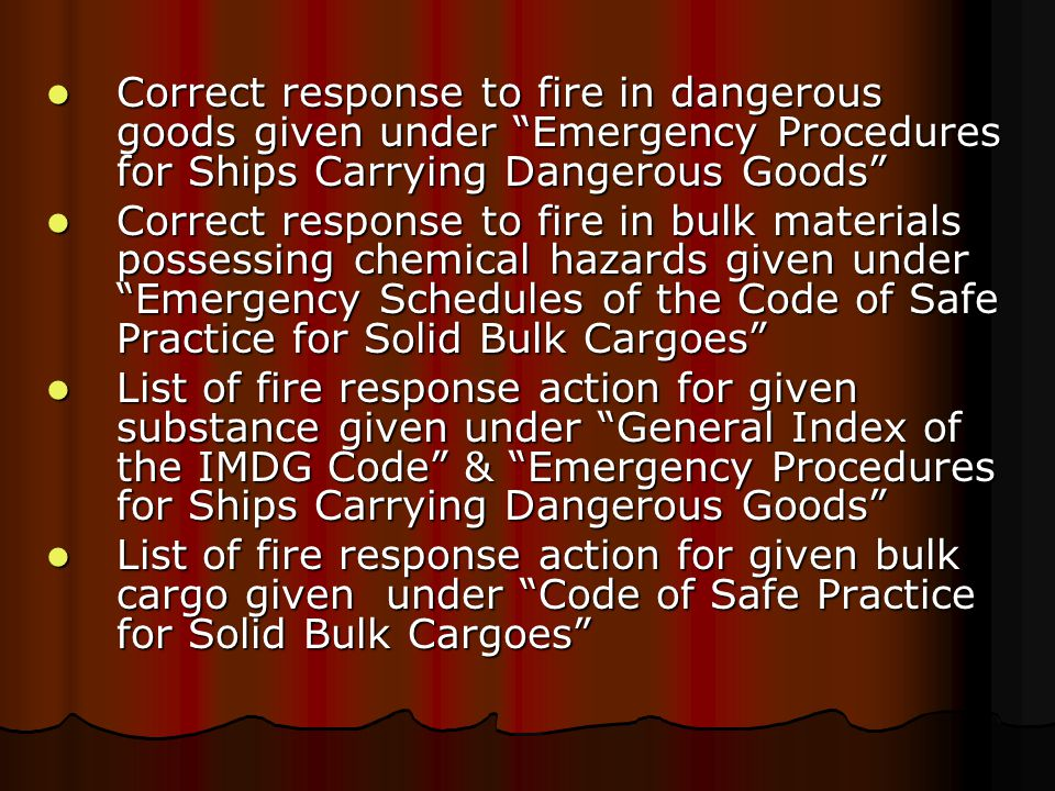 Correct response to fire in dangerous goods given under Emergency Procedures for Ships Carrying Dangerous Goods