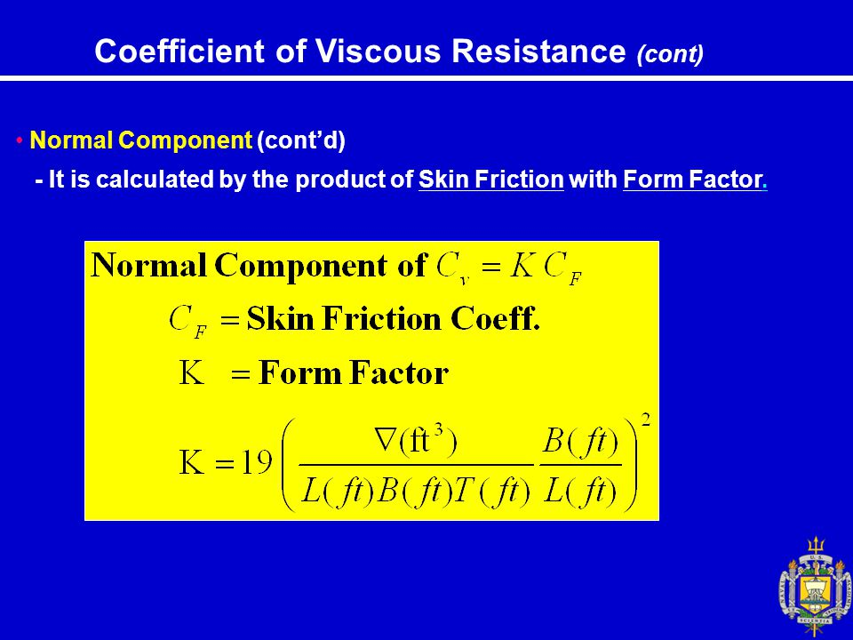 Coefficient of Viscous Resistance (cont)