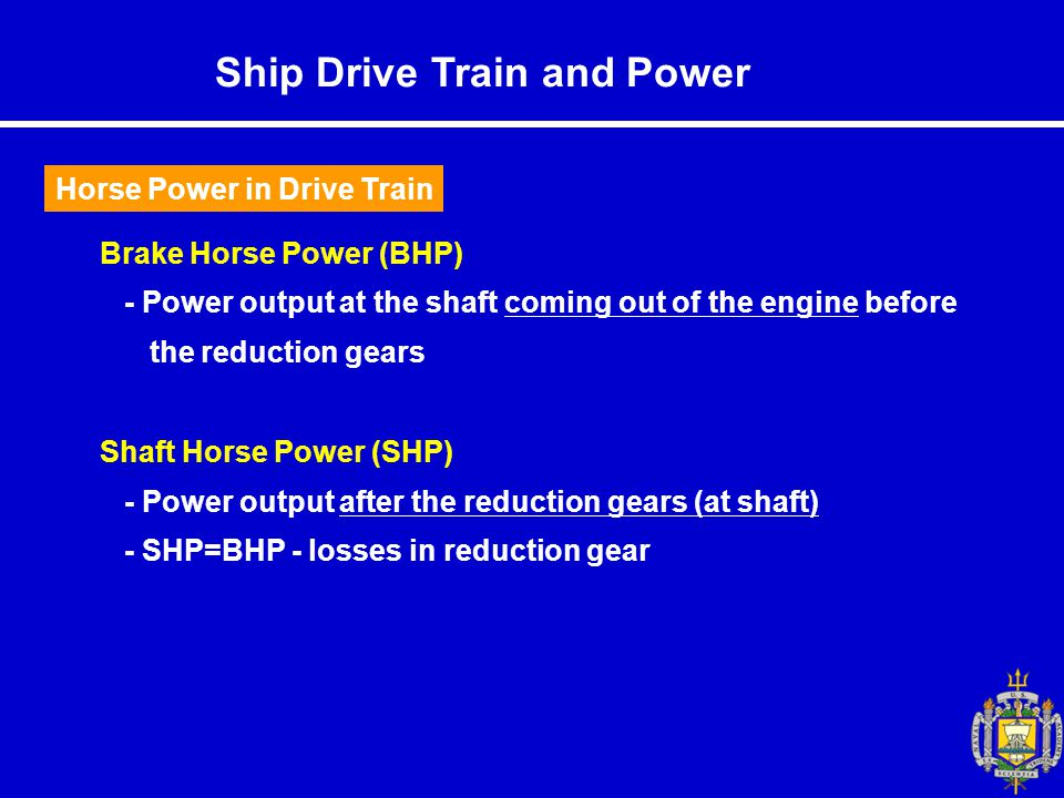 Ship Drive Train and Power