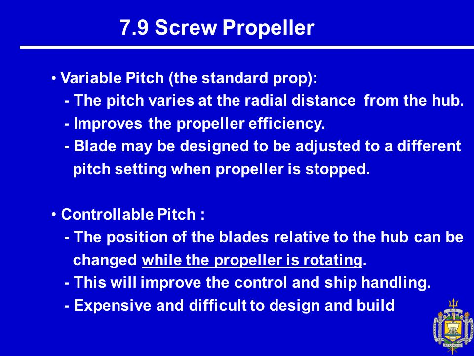 7.9 Screw Propeller Variable Pitch (the standard prop):