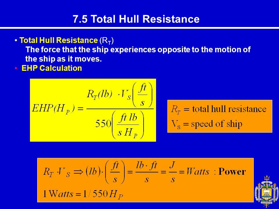 7.5 Total Hull Resistance Total Hull Resistance (RT)