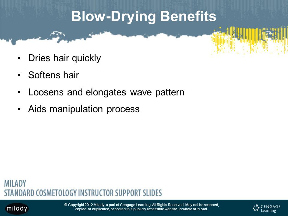 Blow-Drying Benefits Dries hair quickly Softens hair