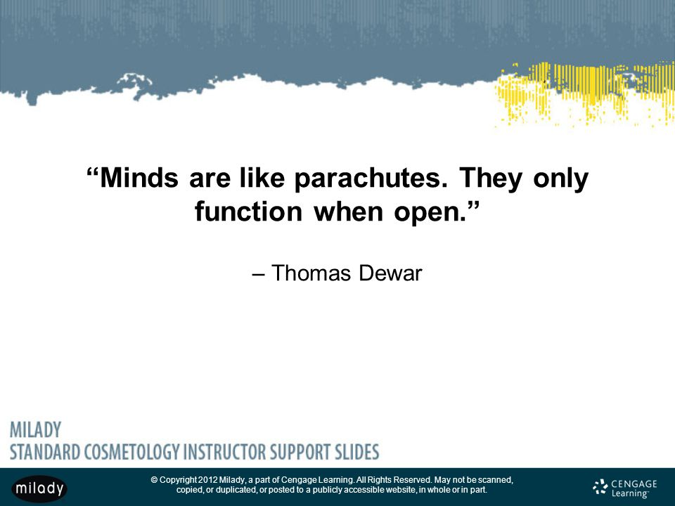 Minds are like parachutes. They only function when open