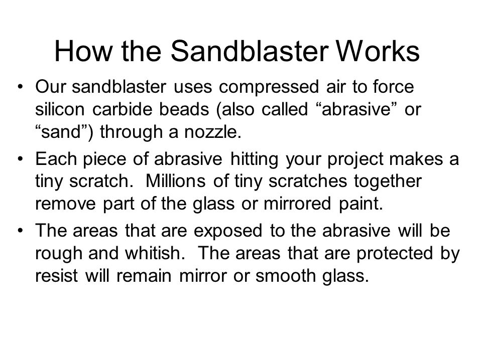 How the Sandblaster Works
