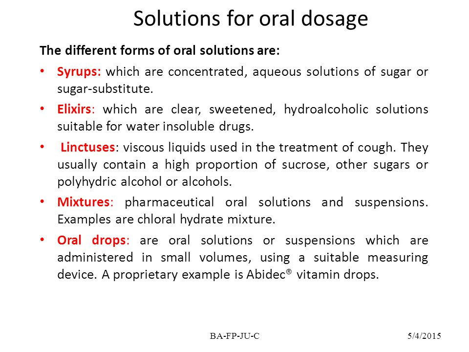 Solutions for oral dosage