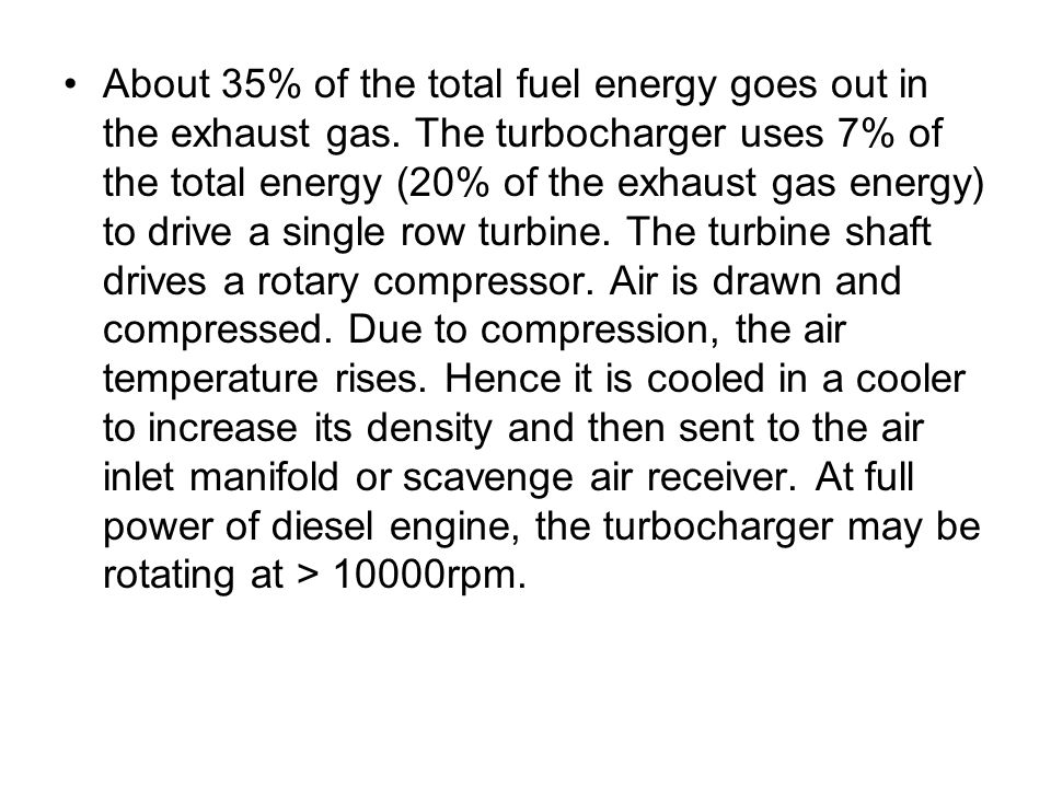 About 35% of the total fuel energy goes out in the exhaust gas