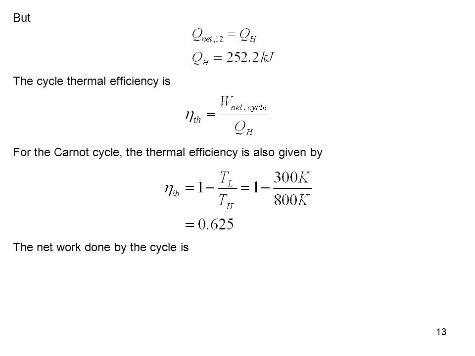 But The cycle thermal efficiency is. For the Carnot cycle, the thermal efficiency is also given by.