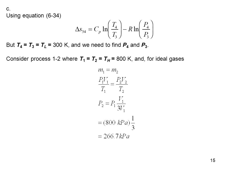 c. Using equation (6-34) But T4 = T3 = TL = 300 K, and we need to find P4 and P3.