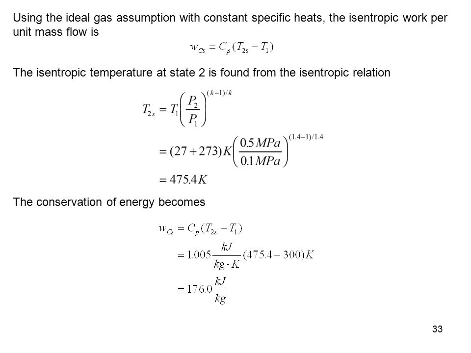Using the ideal gas assumption with constant specific heats, the isentropic work per unit mass flow is