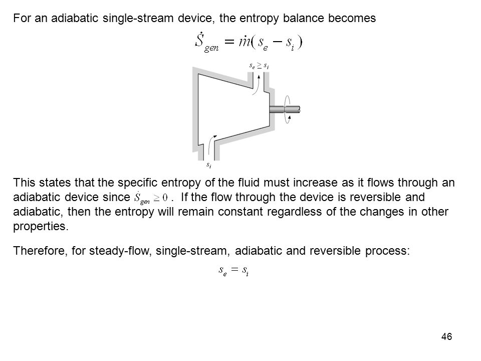 For an adiabatic single-stream device, the entropy balance becomes
