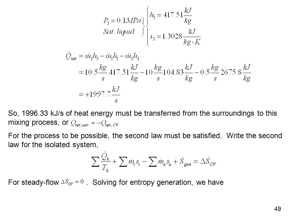 So, kJ/s of heat energy must be transferred from the surroundings to this mixing process, or