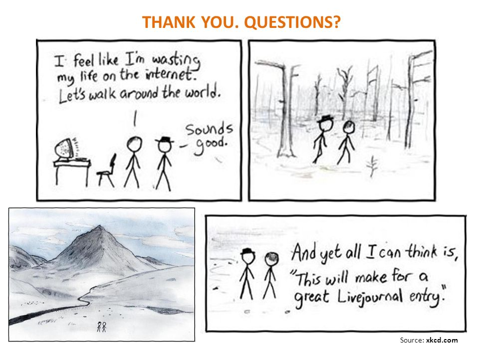 THANK YOU. QUESTIONS Source: xkcd.com