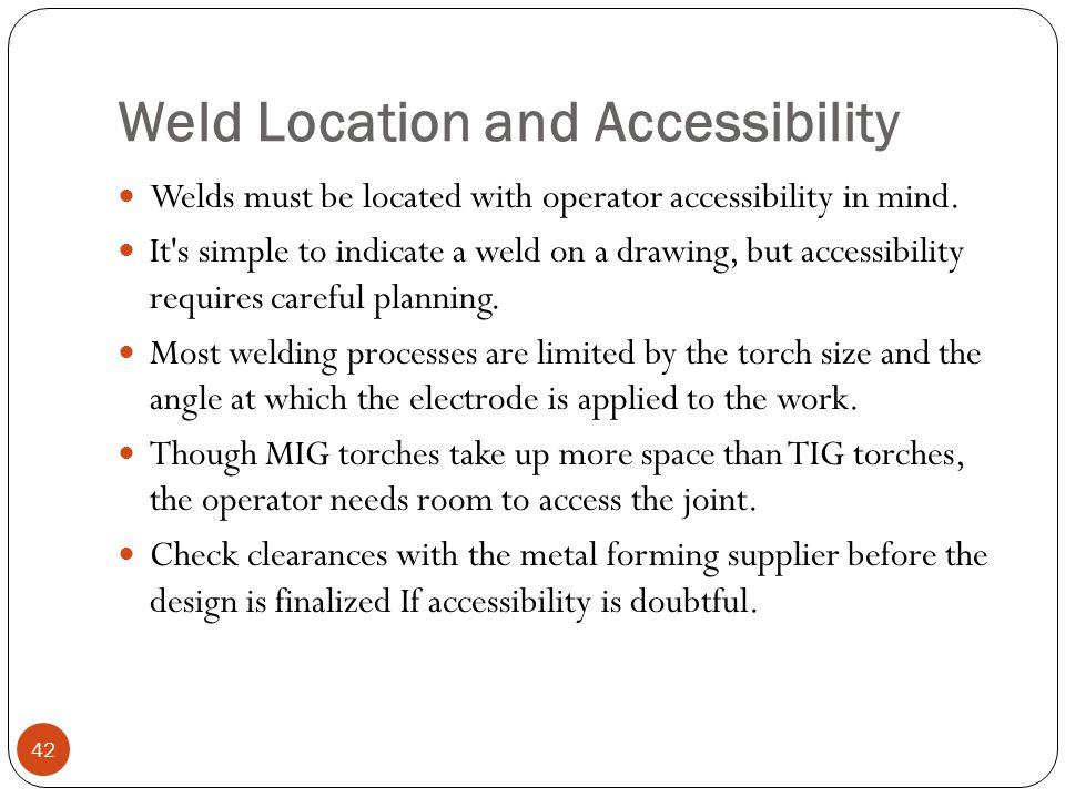 Weld Location and Accessibility