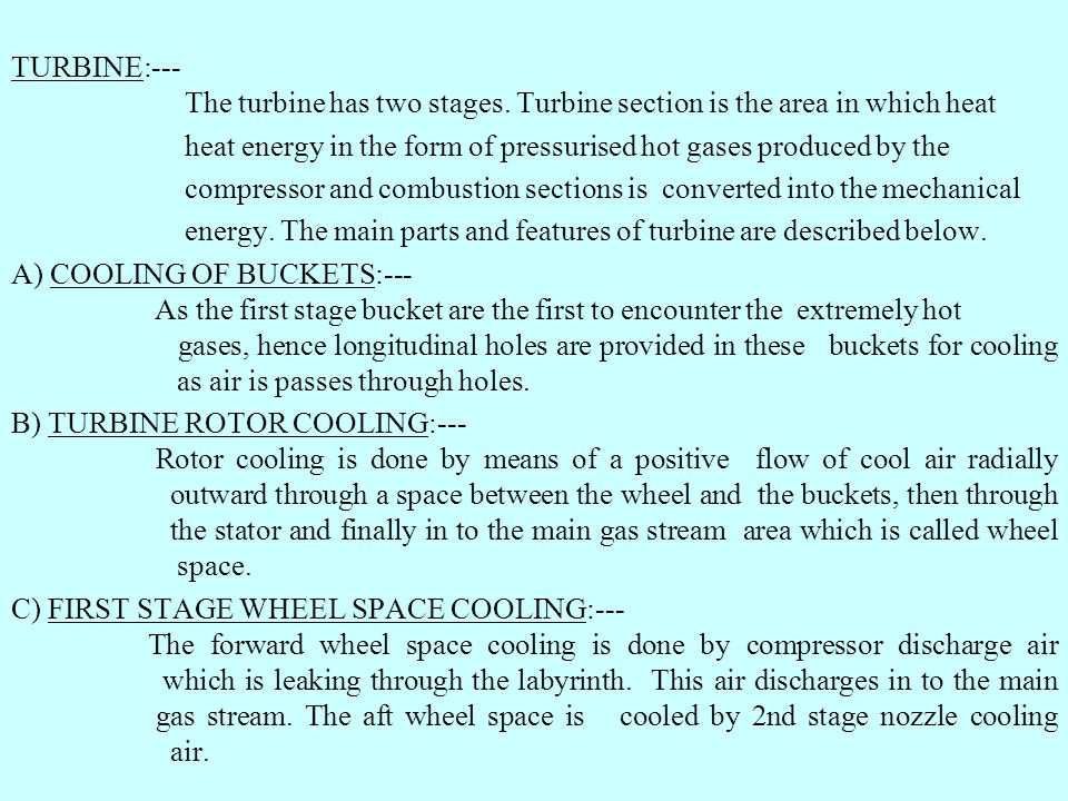 TURBINE:---. The turbine has two stages