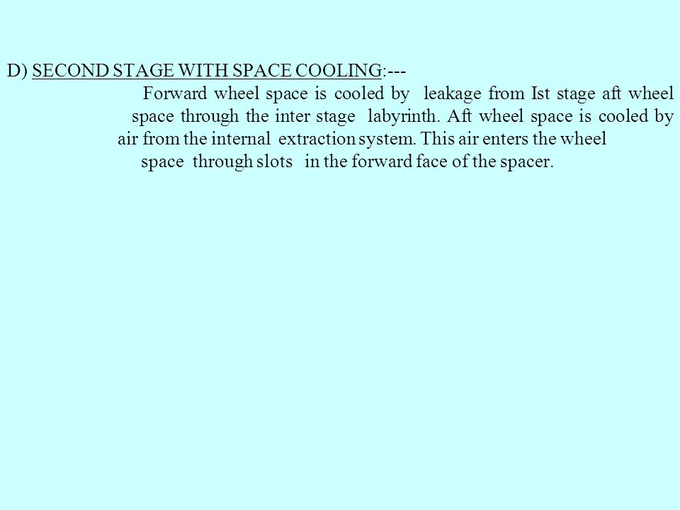 D) SECOND STAGE WITH SPACE COOLING:---
