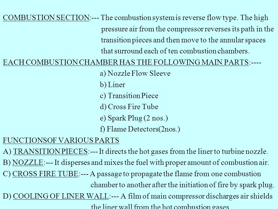 COMBUSTION SECTION:--- The combustion system is reverse flow type