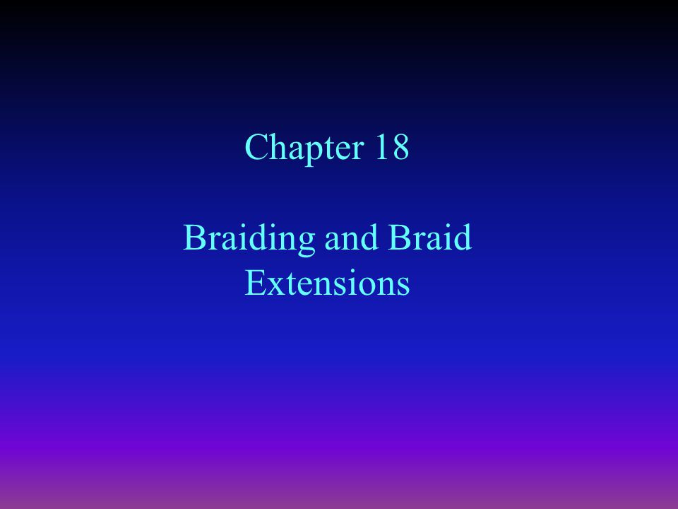 Braiding and Braid Extensions