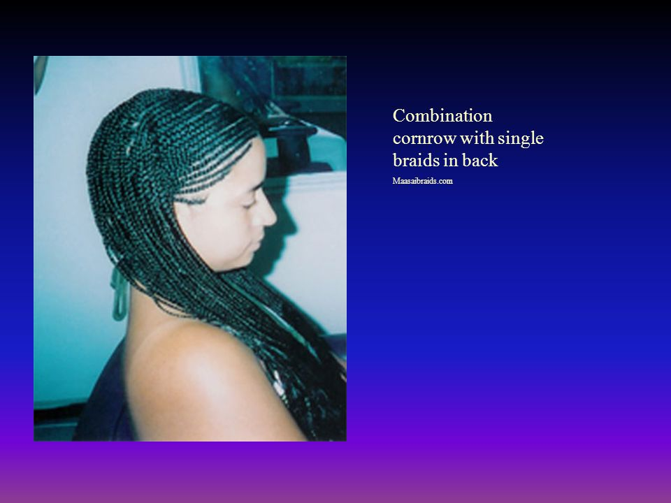 Combination cornrow with single braids in back