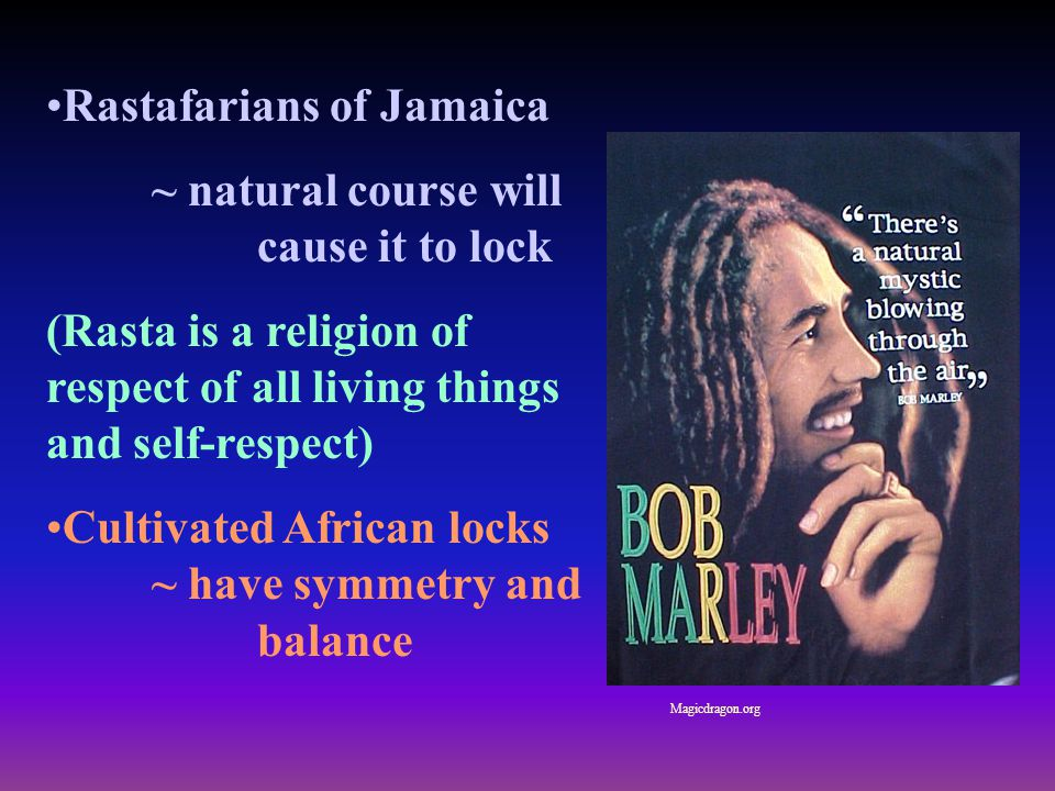 Rastafarians of Jamaica ~ natural course will cause it to lock