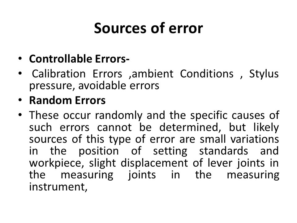 Sources of error Controllable Errors-