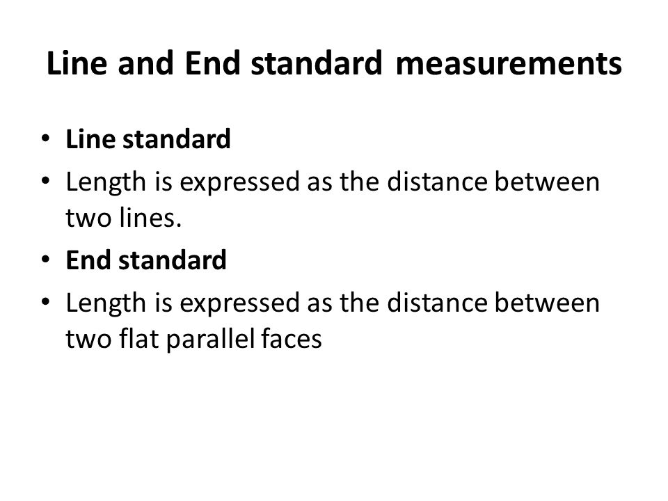 Line and End standard measurements