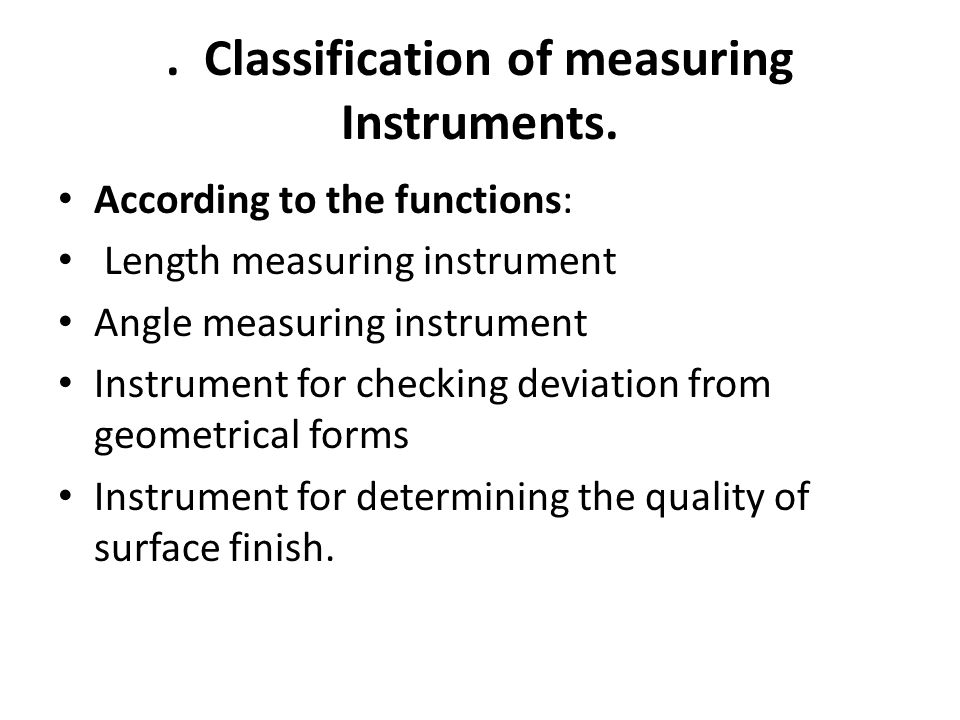 . Classification of measuring Instruments.