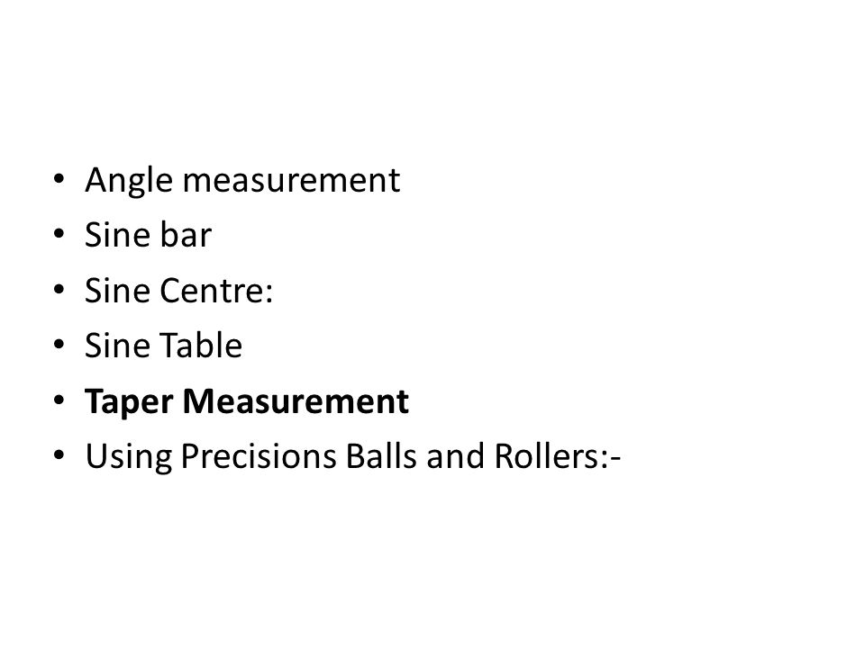 Angle measurement Sine bar. Sine Centre: Sine Table.