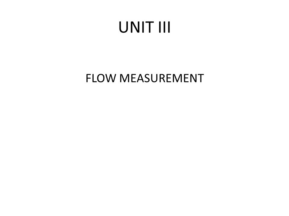 UNIT III FLOW MEASUREMENT