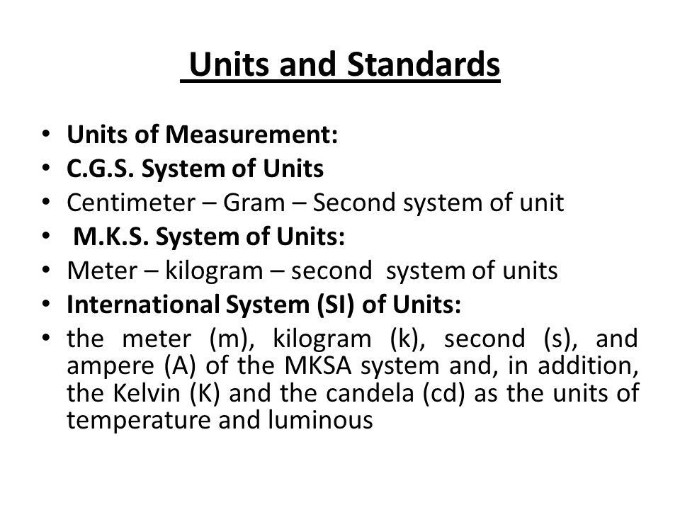 Units and Standards Units of Measurement: C.G.S. System of Units